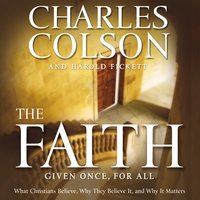 The Faith - Charles W. Colson,Harold Fickett III