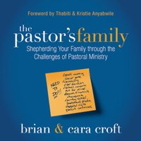 The Pastor's Family - Brian Croft,Cara Croft