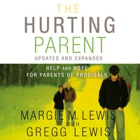 The Hurting Parent - Margie M. Lewis,Gregg Lewis