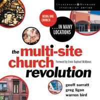 The Multi-Site Church Revolution - Geoff Surratt,Warren Bird,Greg Ligon