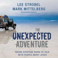 The Unexpected Adventure - Lee Strobel,Mark Mittelberg