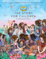 The Story for Children, a Storybook Bible - Max Lucado,Randy Frazee,Karen Davis Hill