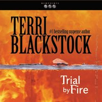 Trial by Fire - Terri Blackstock