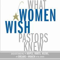 What Women Wish Pastors Knew - Denise George