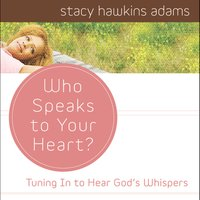 Who Speaks to Your Heart? - Stacy Hawkins Adams