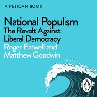 National Populism: The Revolt Against Liberal Democracy - Matthew Goodwin,Roger Eatwell