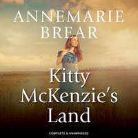 Kitty McKenzie's Land - AnneMarie Brear