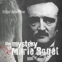 The Mystery of Marie Roget - Edgar Allan Poe