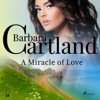 A Miracle of Love (Barbara Cartland s Pink Collection 88) - Barbara Cartland