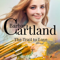 The Trail to Love (Barbara Cartland s Pink Collection 82) - Barbara Cartland