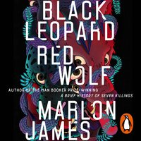 Black Leopard, Red Wolf - Marlon James