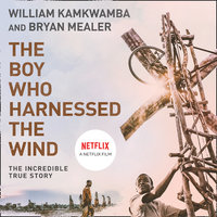 The Boy Who Harnessed the Wind - William Kamkwamba