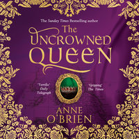 The Uncrowned Queen - Anne O'Brien