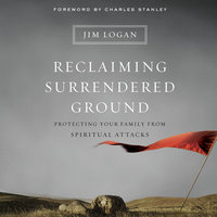 Reclaiming Surrendered Ground - Jim Logan