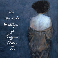 The Romantic Writings of Edgar Allan Poe - Edgar Allan Poe