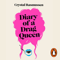 Diary of a Drag Queen - Crystal Rasmussen