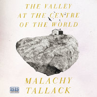 The Valley at the Centre of the World - Malachy Tallack