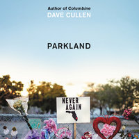 Parkland: Birth of a Movement - Dave Cullen