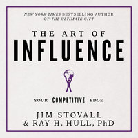 The Art of Influence: Your Competitive Edge (Your Competitive Edge Series) - Jim Stovall,Ray H Hull, PhD