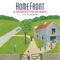 Home Front A memoir from WWII - C. D. Peterson