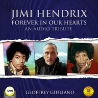 Jimi Hendrix Forever in Our Hearts - An Audio Tribute - Geoffrey Giuliano