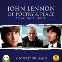 John Lennon of Poetry & Peace - An Audio Tribute - Geoffrey Giuliano