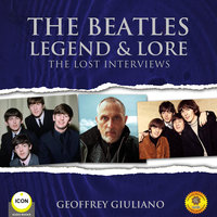 The Beatles Legend & Lore - The Lost Interviews - Geoffrey Giuliano
