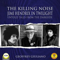 The Killing Noise Jimi Hendrix in Twilight - Untold Tales From the Darkside - Geoffrey Giuliano