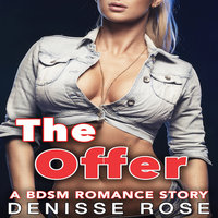 The Offer: A BDSM Romance Story - Denisse Rose