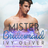 Mister Bridesmaid - Ivy Oliver