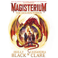 Magisterium: The Golden Tower - Holly Black,Cassandra Clare