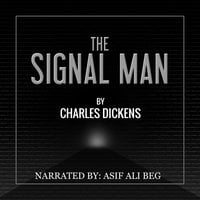 The Signal Man - Charles Dickens