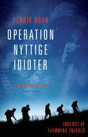Operation nyttige idioter - Henrik Brun