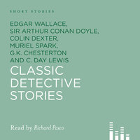Classic Detective Stories - Various Authors,Edgar Wallace