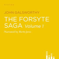 The Forsyte Saga, Vol. 1: The Man of Property - John Galsworthy