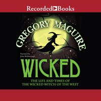 Wicked - Gregory Maguire