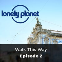 Walk this Way - Lonely Planet, Episode 2 - Orla Thomas