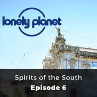 Spirits of the South - Lonely Planet, Episode 6 - Marcel Theroux