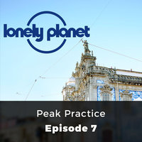 Peak Practice - Lonely Planet, Episode 7 - Oliver Smith