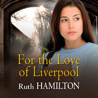 For the Love of Liverpool - Ruth Hamilton