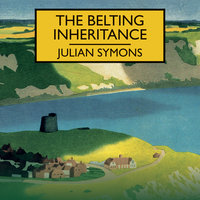 The Belting Inheritance - Julian Symons