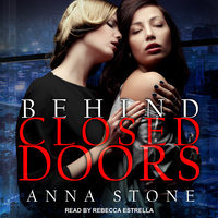 Behind Closed Doors - Anna Stone