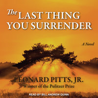 The Last Thing You Surrender - Leonard Pitts