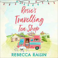Rosie's Travelling Tea Shop - Rebecca Raisin