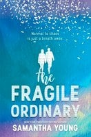 The Fragile Ordinary - Samantha Young