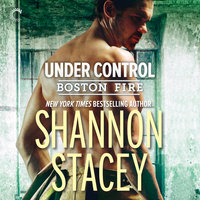 Under Control: Boston Fire - Shannon Stacey