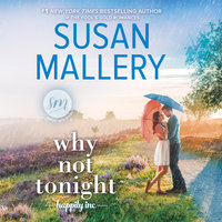 Why Not Tonight: Happily Inc - Susan Mallery