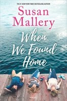 When We Found Home - Susan Mallery