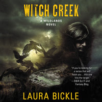 Witch Creek: A Wildlands Novel - Laura Bickle