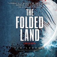 The Folded Land: A Relics Novel - Tim Lebbon